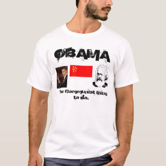 Obama the Communist Thing to Do T-Shirt