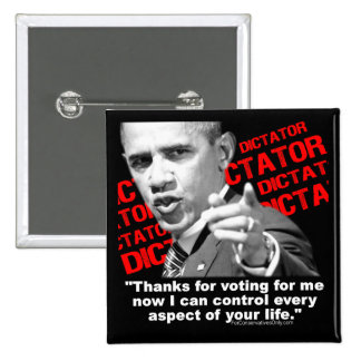 Obama The Dictator Pins