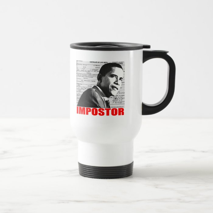 Obama the Impostor Travel Mug