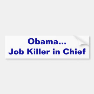 Obama the job killer car bumper sticker