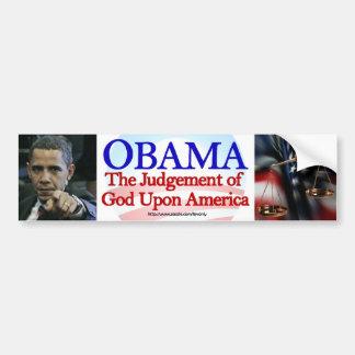 OBAMA, THE JUDGEMENT OF GOD UPON AMERICA BUMPER STICKER