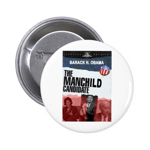 Obama: The MANCHILD Candidate Pin