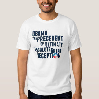 Obama... the Precedent of Deception T-shirt