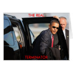 Obama - The Real Terminator Greeting Card