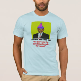 Obama the Village Idiot T-Shirt