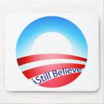 Obama - todavía creo alfombrillas de ratón