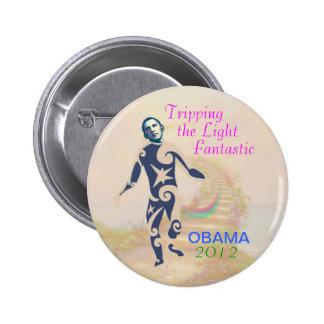 Obama Trippin 2012 la luz fantástica Pin Redondo De 2 Pulgadas