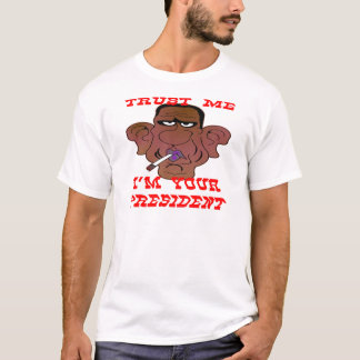 Obama Trust Me I'm Your President T-Shirt