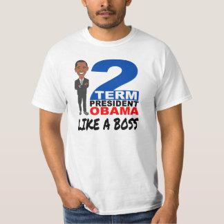 OBAMA TWO TERM PRESIDENT LIKE A BOSS T-Shirt