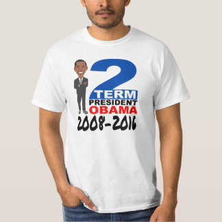 OBAMA TWO TERM PRESIDENT T-Shirt