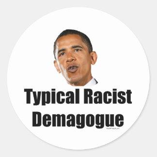 Obama- Typical Racist Demagogue Classic Round Sticker