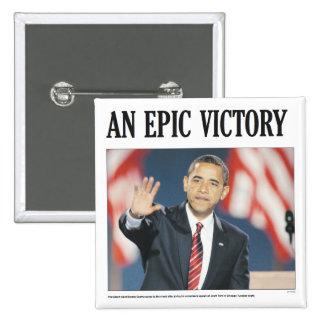 Obama: Un botón épico de la victoria Pin Cuadrado