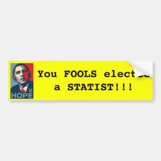 Obama -- usted engaña al Statist elegido Pegatina De Parachoque