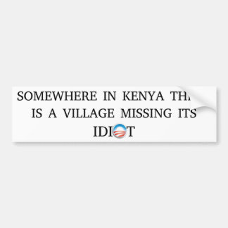 Obama Village Idiot Bumper Stickers