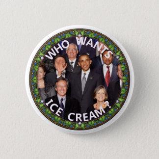 Obama wants Ice Cream Pinback Button