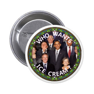 Obama wants Ice Cream Pinback Button