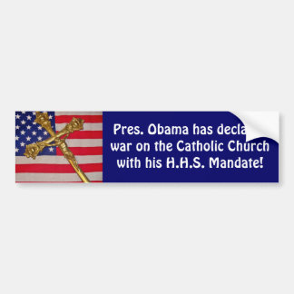 Obama War Against Catholics Bumper Sticker Car Bumper Sticker