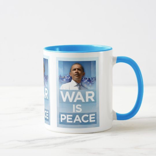 Obama War Is Peace Mug