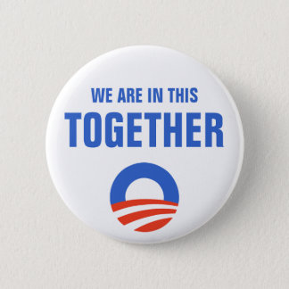 Obama We Are In This Together Button