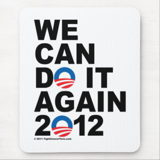 Obama: We Can Do It Again Mouse Pad