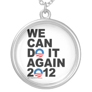 Obama: We Can Do It Again Round Pendant Necklace