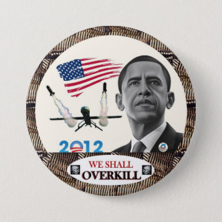 Obama: We Shall Overkill Pinback Button
