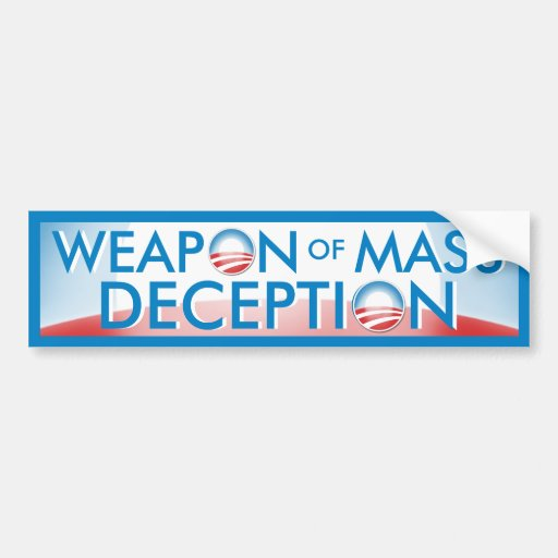 Obama Weapon of Mass Deception Car Bumper Sticker