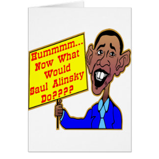 Obama What Would Saul Alinsky Do Card
