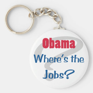 Obama Where's the Jobs Keychain