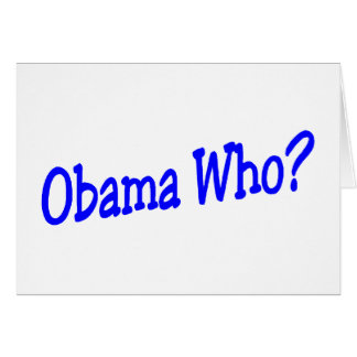 Obama Who? Greeting Card