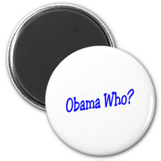 Obama Who? 2 Inch Round Magnet