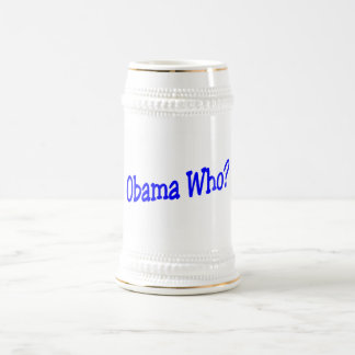 Obama Who? 18 Oz Beer Stein