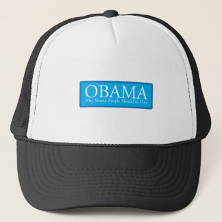 OBAMA-WHY-STUPID-PEOPLE TRUCKER HAT