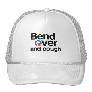 OBAMA WILL BEND OVER AND COUGH TRUCKER HAT