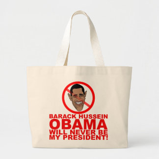 Obama will never be my President Tote Bag
