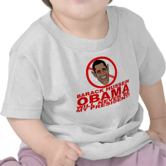Obama will never be my President Tee Shirts