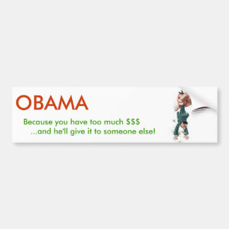 OBAMA will tax you into submission Bumper Sticker