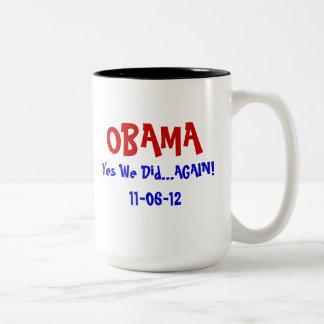 Obama Wins 2012 Yes We Did Again Mug