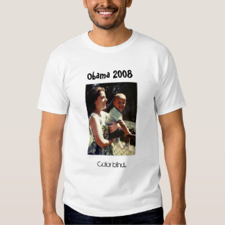 Obama with his mother, Color blind..., Obama 2008 Shirt