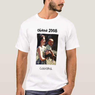 Obama with his mother, Color blind..., Obama 2008 T-Shirt