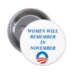 OBAMA, WOMEN WILL REMEMBER IN NOVEMBER BUTTON