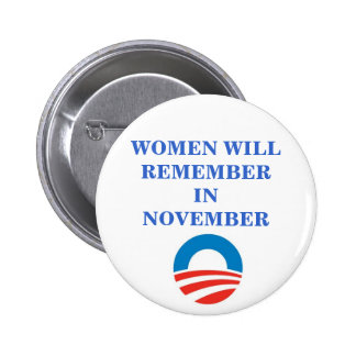 OBAMA WOMEN WILL REMEMBER IN November Pinback Button