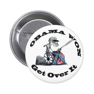 Obama Won Get Over it Pinback Button