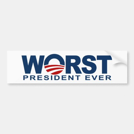 Obama - Worst President Ever Bumper Stickers