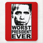 Obama Worst President Ever Mouse Pad