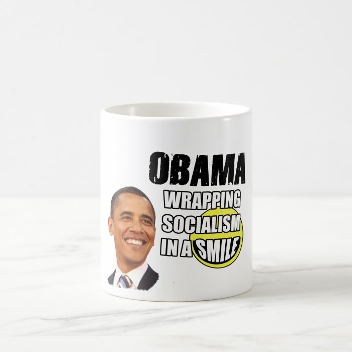Obama Wrapping Socialism In a Smile Coffee Mug
