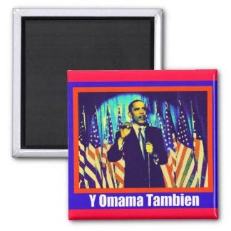 "OBAMA ""Y OMAMA TAMBIEN"" FRIDGE MAGNETS"