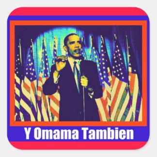 "OBAMA ""Y OMAMA TAMBIEN"" SQUARE STICKER"