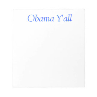 Obama Y'all notepad