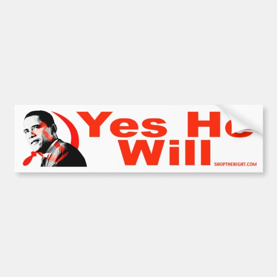 Obama - Yes He Will Bumper Sticker